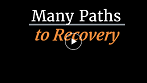 ryan many paths to recovery video